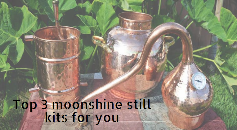 Top 3 moonshine still kits for you: