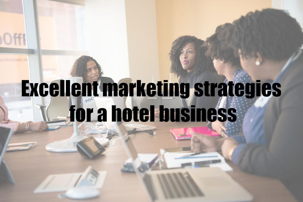 Excellent marketing strategies for a hotel business