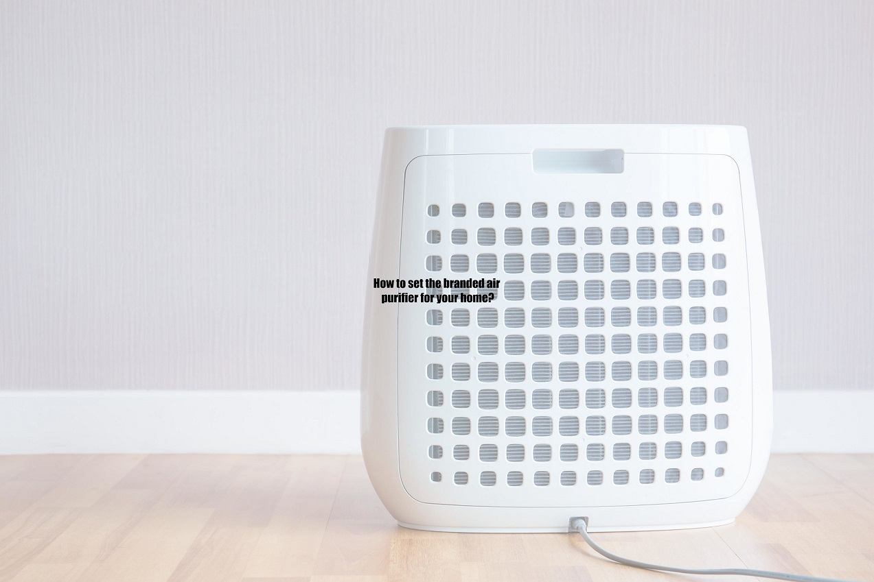 How to set the branded air purifier for your home?